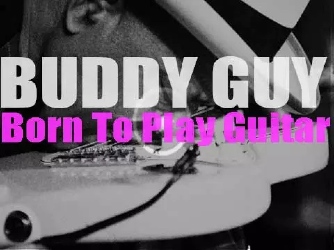 RCA Records release Buddy Guy's 'Born To Play Guitar' featuring Billy Gibbons, Kim Wilson and Joss Stone as guests (2015)