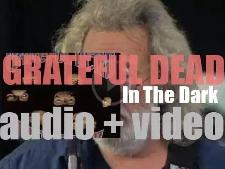 Arista publish Grateful Dead's twelfth album : 'In the Dark,'  their first in six years (1987)
