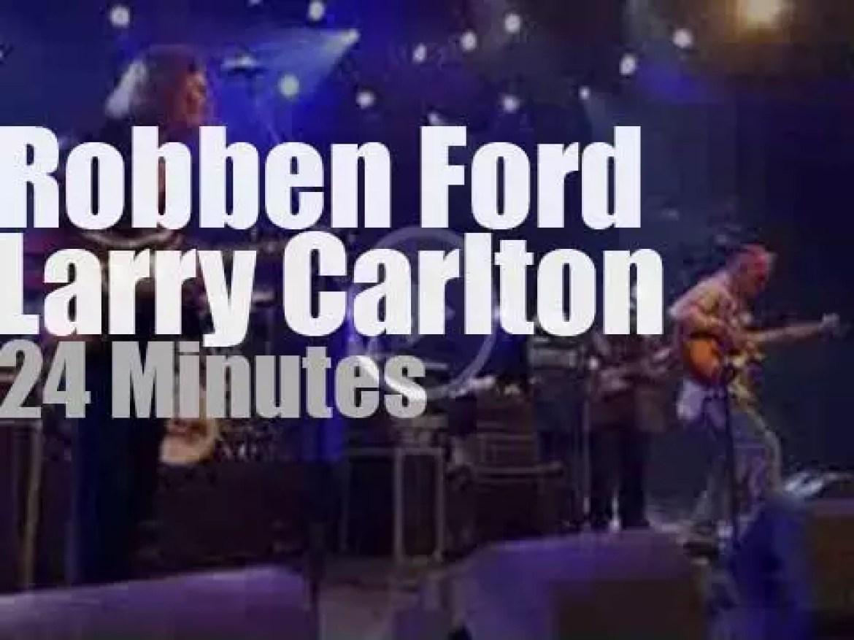 Larry Carlton & Robben Ford meet at  North Sea Jazz (2007)