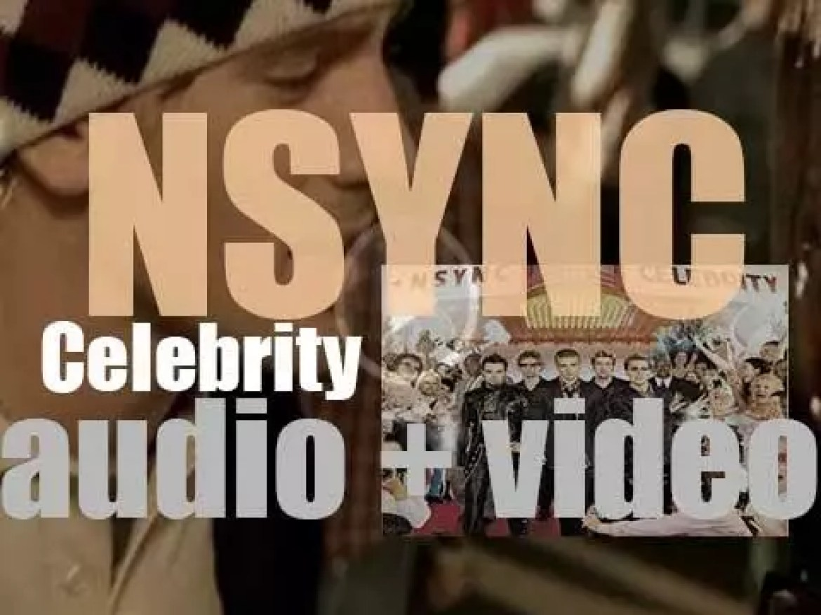 Jive Records release NSYNC's fourth and final studio album : 'Celebrity' (2001)