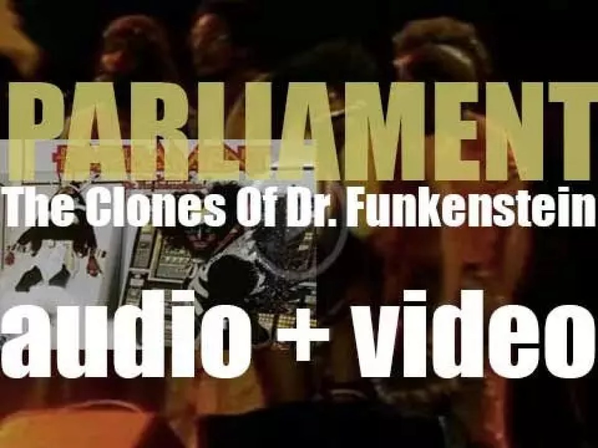 Parliament with George Clinton and Bootsy Collins release 'The Clones of Dr. Funkenstein' (1976)