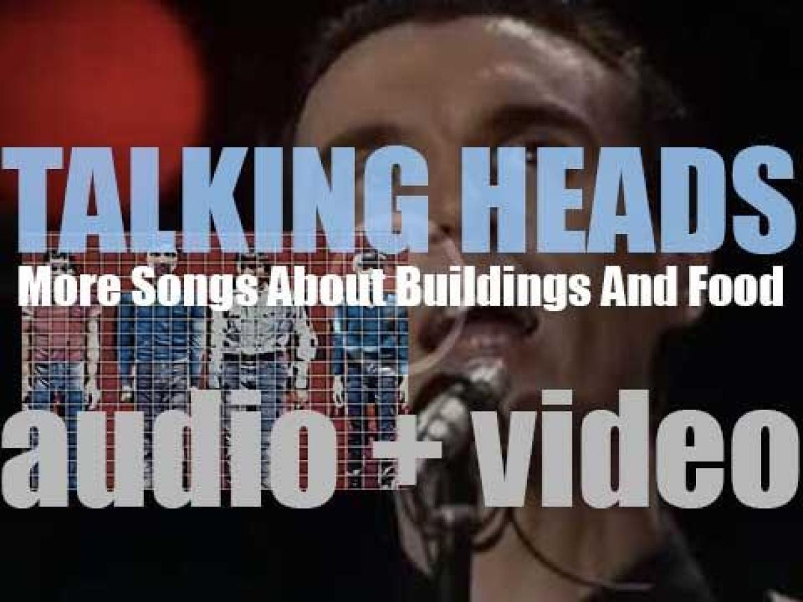 Talking Heads release their second album : 'More Songs About Buildings and Food' co-produced with Brian Eno (1978)