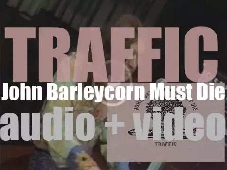Island release Traffic's fourth album : 'John Barleycorn Must Die'