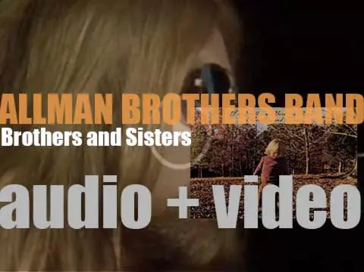Capricorn Records release Allman Brothers Band's fourth studio album : 'Brothers and Sisters' featuring 'Ramblin' Man' (1973)