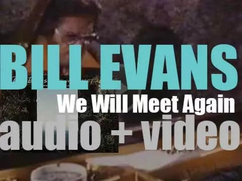 Bill Evans records his last studio album : 'We Will Meet Again' (1979)
