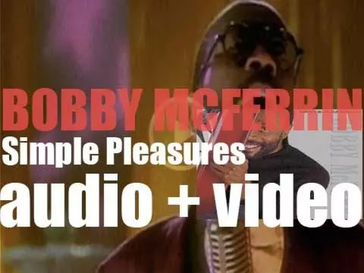 Bobby McFerrin releases 'Simple Pleasures,' his fourth album featuring 'Don't Worry, Be Happy' (1988)