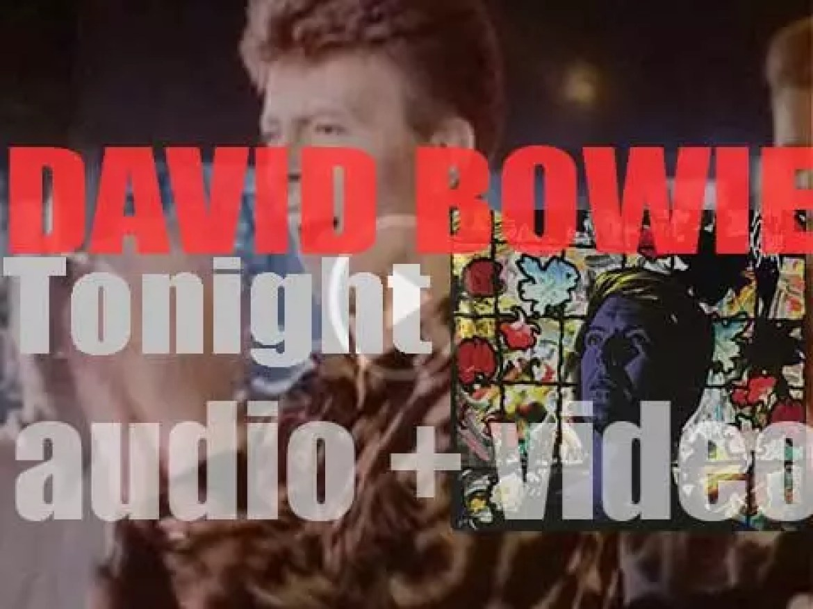 David Bowie releases his sixteenth album : 'Tonight' featuring 'Blue Jean'