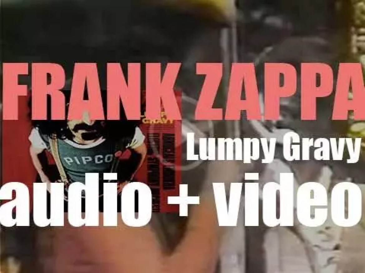 Frank Zappa releases his debut solo album 'Lumpy Gravy' recorded with the Abnuceals Emuukha Electric Symphony Orchestra (1967)