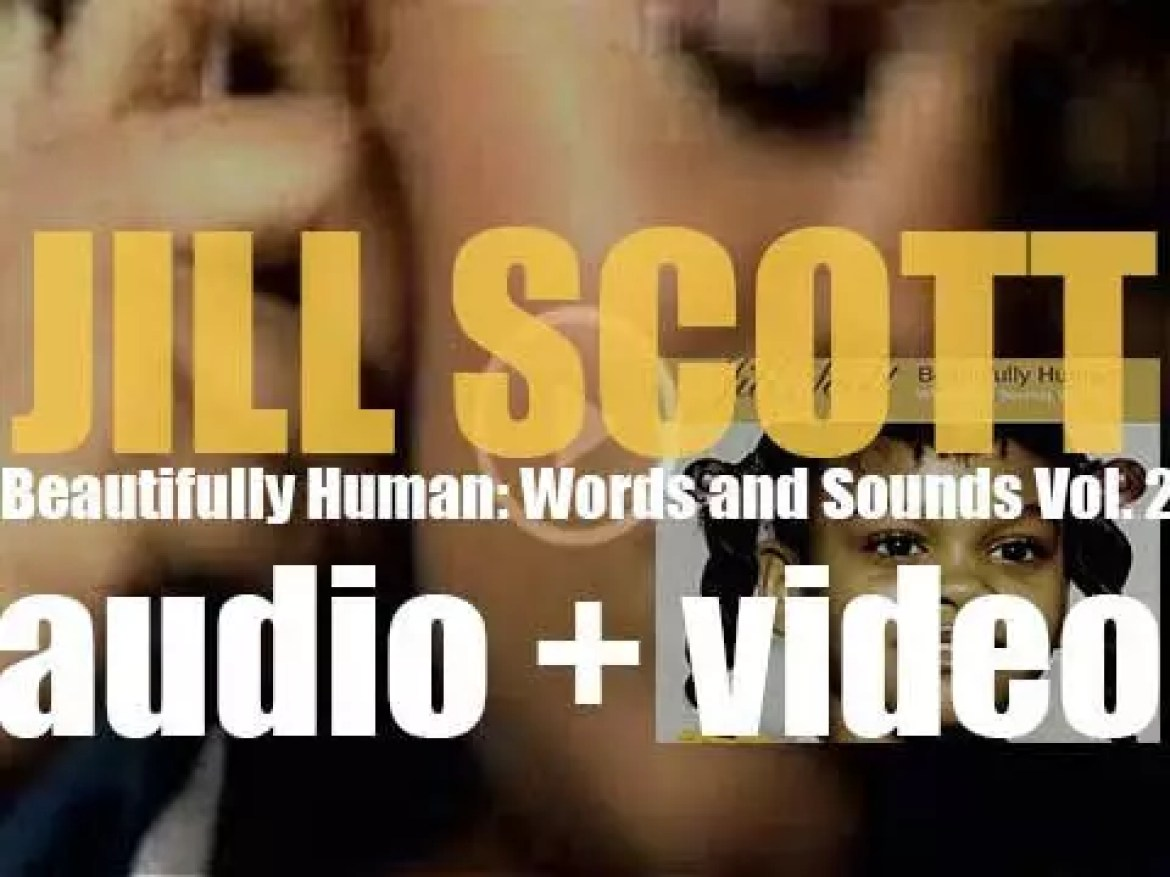 Jill Scott releases her second album : 'Beautifully Human: Words and Sounds Vol. 2' (2004)