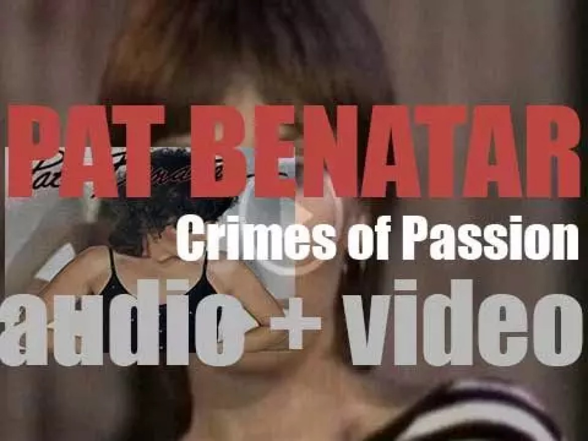 Pat Benatar releases her second album : 'Crimes of Passion' featuring 'Hit Me with Your Best Shot' (1980)