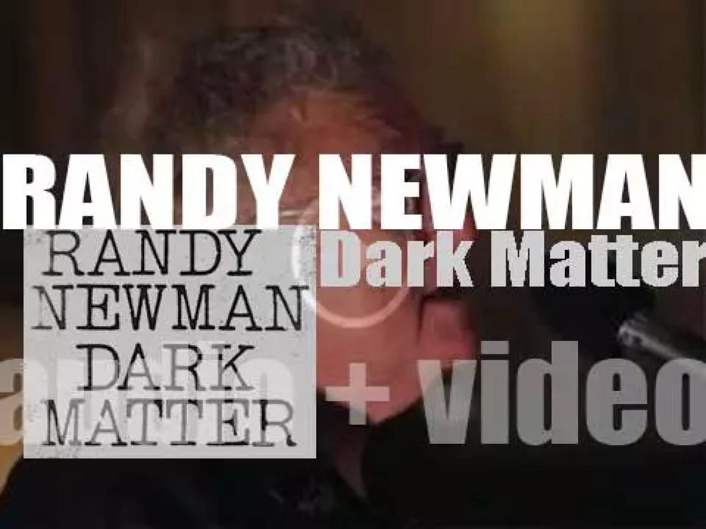 Nonesuch publish Randy Newman's eleventh album : 'Dark Matter' (2017)