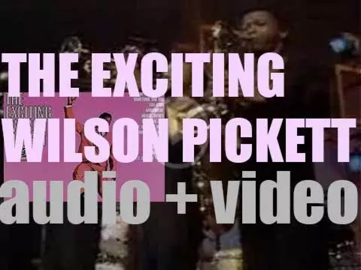 Atlantic publish 'The Exciting Wilson Pickett,' his second album featuring 'Land of 1000 Dances' and 'In the Midnight Hour' (1966)