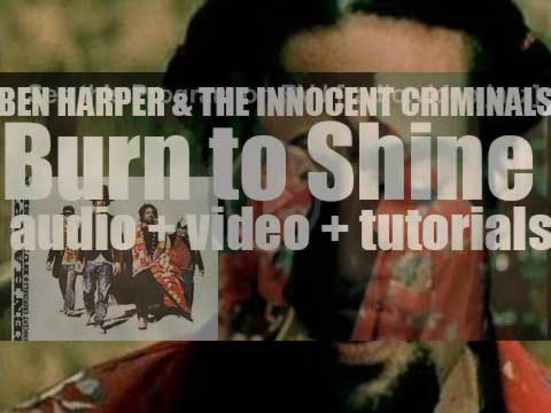Ben Harper & the Innocent Criminals release 'Burn to Shine' (1999)