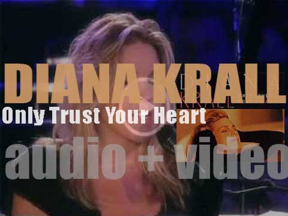 Diana Krall starts the recording of her second album : 'Only Trust Your Heart' (1994)