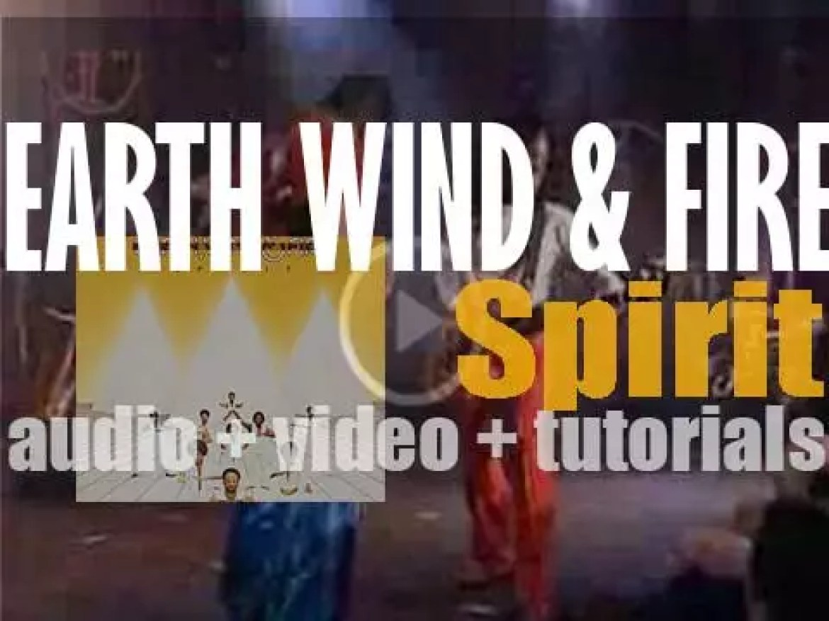 Columbia  publish Earth, Wind & Fire's seventh album : 'Spirit' featuring 'Getaway' and 'Saturday Nite' (1976)