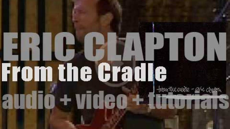 Reprise Records publish Eric Clapton's twelfth album : 'From the Cradle' (1994)