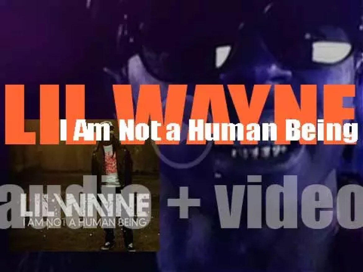 Lil Wayne releases 'I Am Not a Human Being,' his eighth album featuring 'Right Above It' (2010)