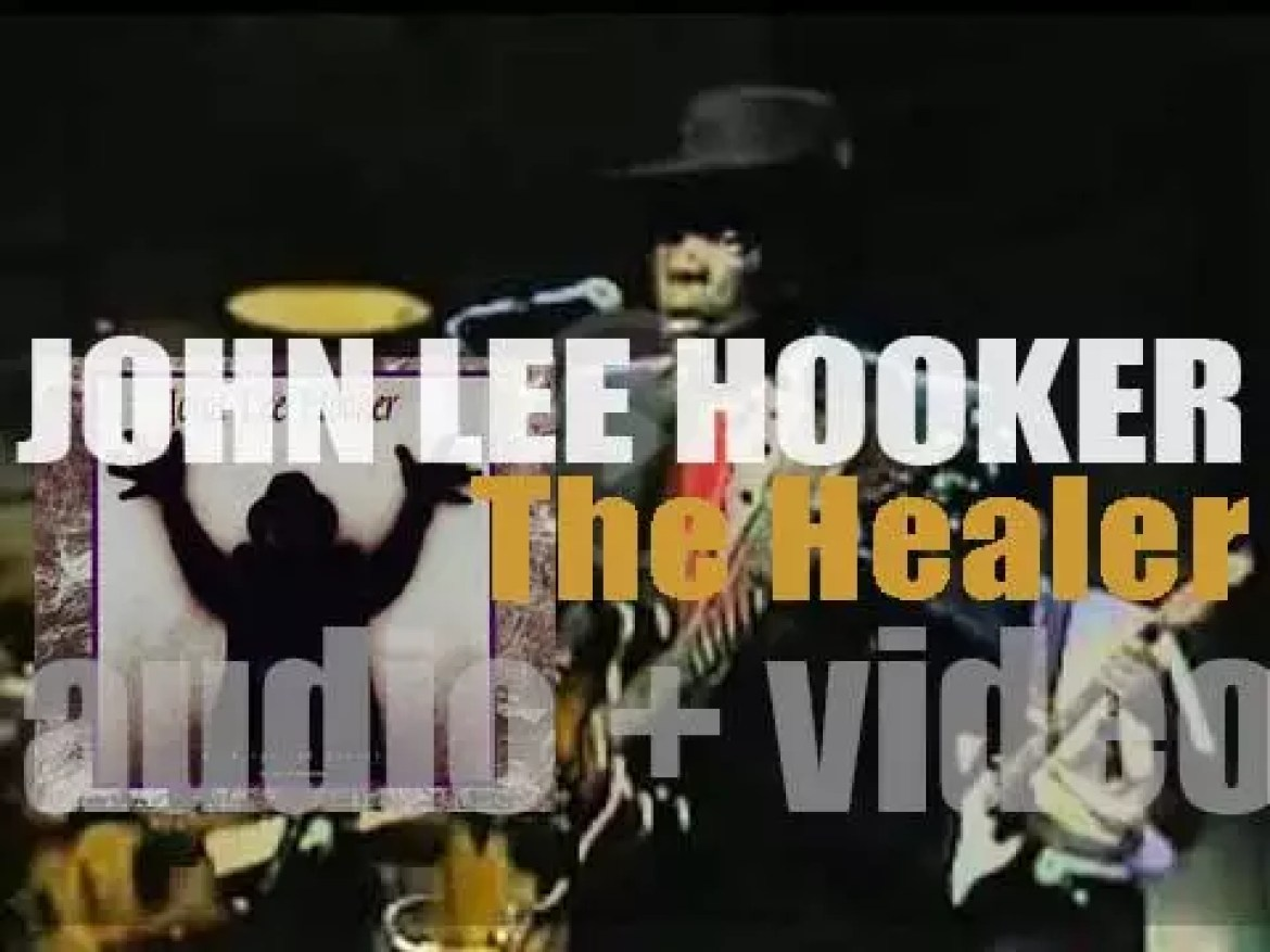 John Lee Hooker releases 'The Healer' recorded with Bonnie Raitt, Charlie Musselwhite, Los Lobos and Carlos Santana as guests (1989)