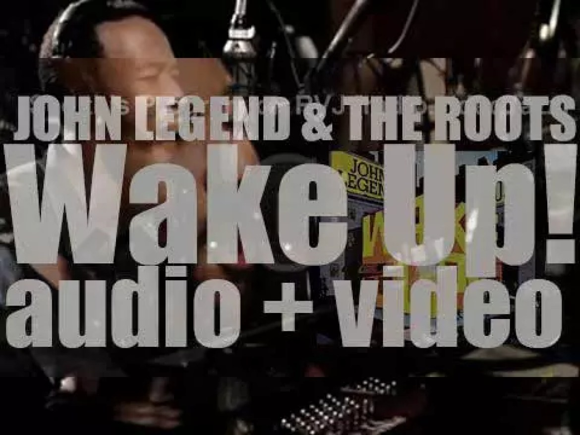 John Legend and The Roots release a collaborative album : 'Wake Up!' (2010)