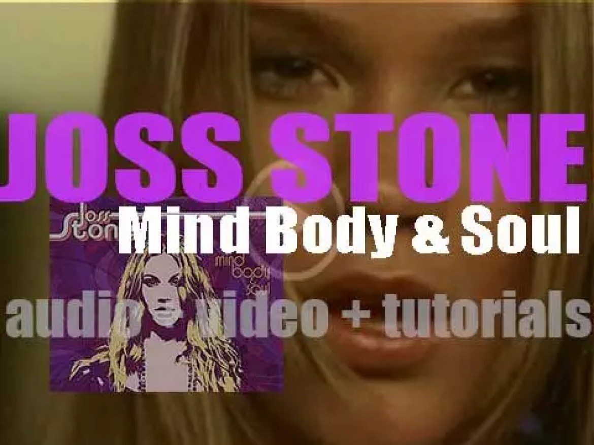 Joss Stone releases her second album : 'Mind Body & Soul' featuring 'You Had Me' (2004)