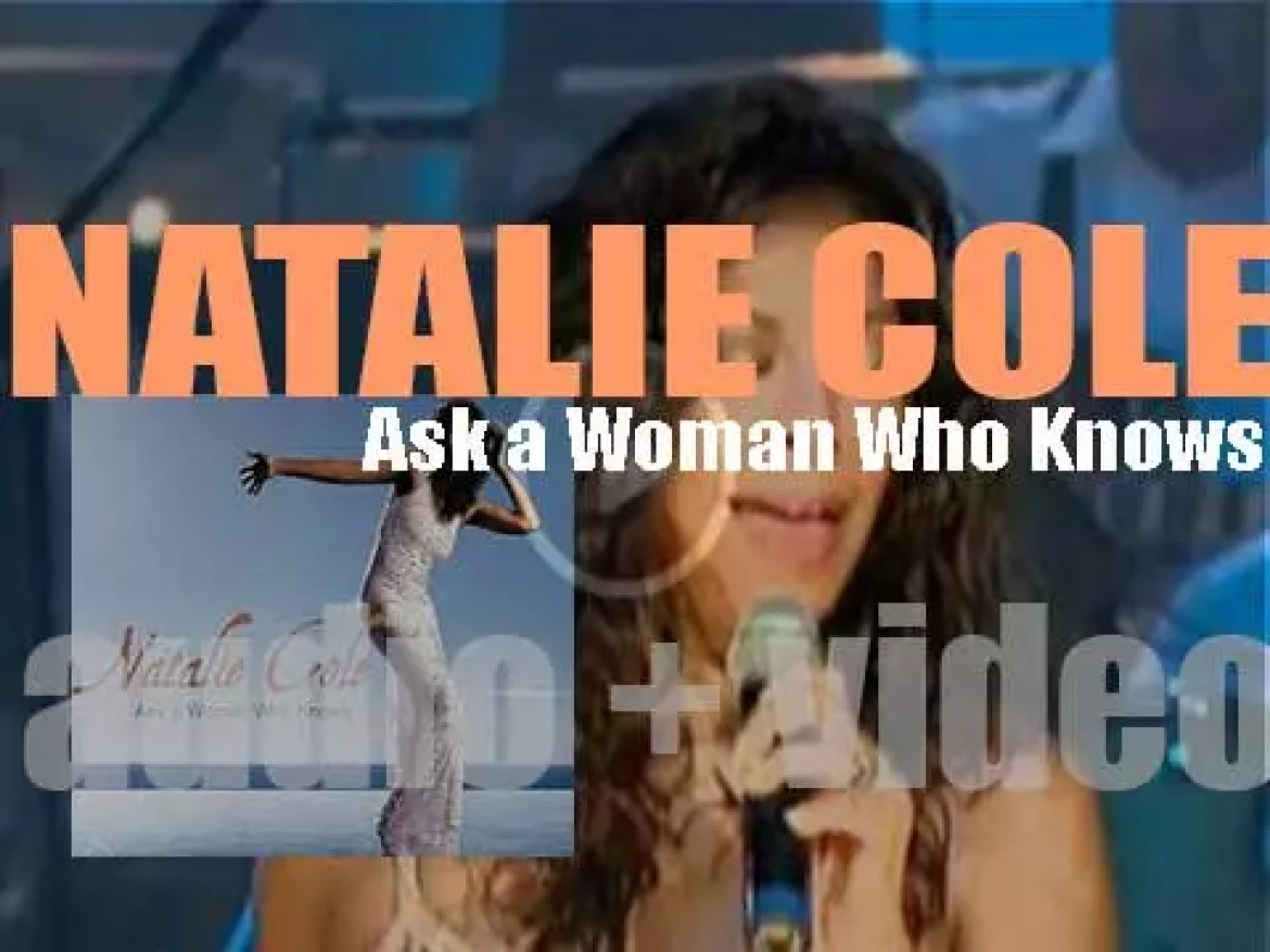 Natalie Cole releases 'Ask a Woman Who Knows,' an album featuring Diana Krall (2002)