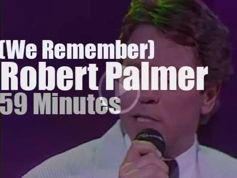 We Remember Robert Palmer