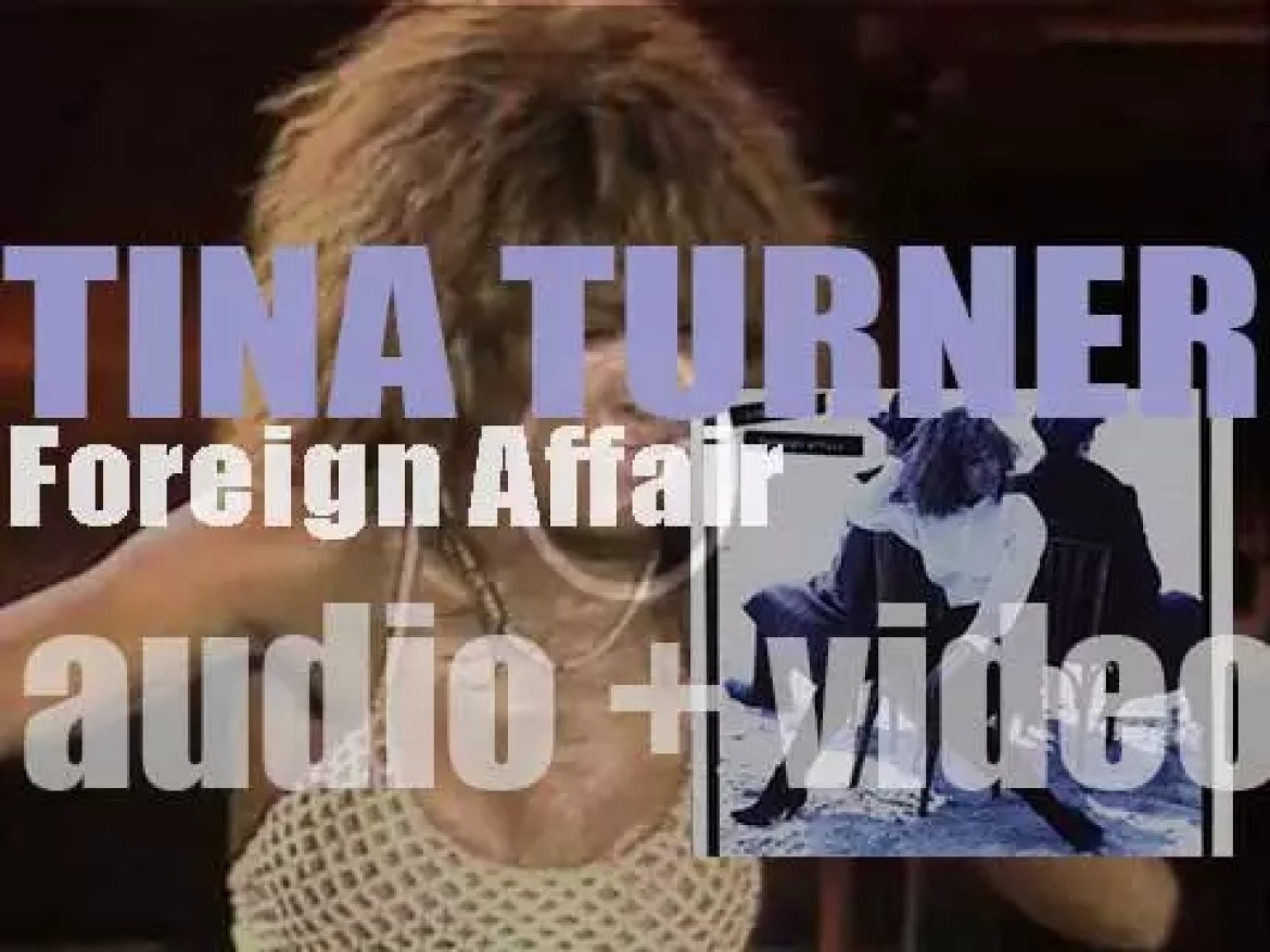 Tina Turner releases her seventh album : 'Foreign Affair' featuring 'The Best' and 'Steamy Windows' (1989)