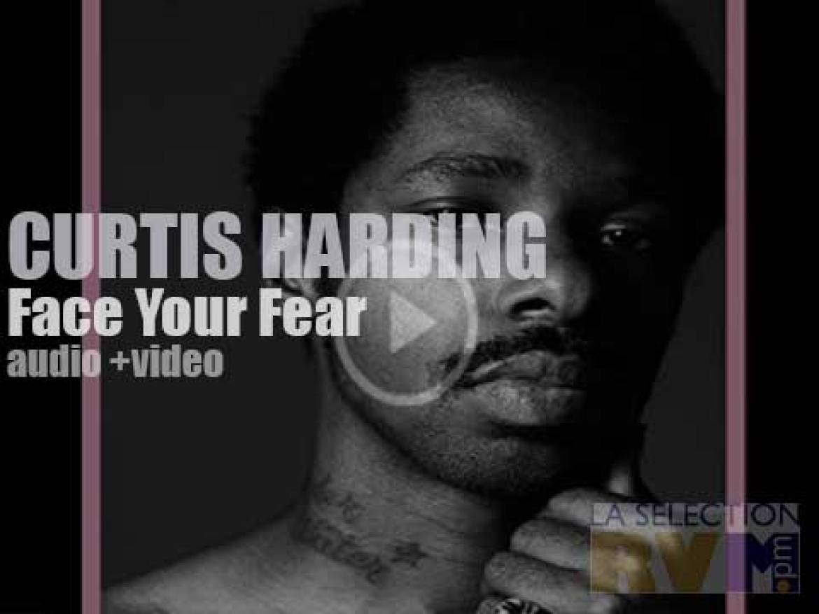 Curtis Harding' s 'Face Your Fear'