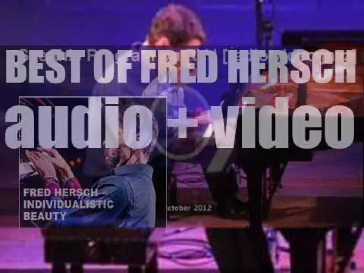 Happy Birthday Fred Hersch. 'Individualistic Beauty'