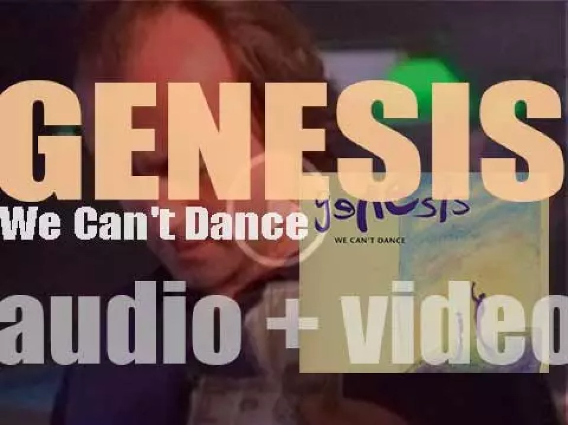 Genesis release their fourteenth album : 'We Can't Dance' featuring 'No Son of Mine,' 'I Can't Dance' and 'Hold on My Heart' (1991)