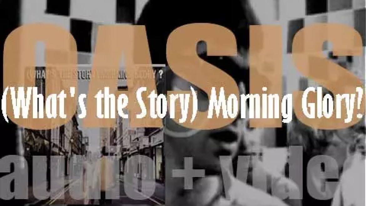 Oasis release their second album : '(What's the Story) Morning Glory?' featuring 'Wonderwall' and 'Don't Look Back in Anger' (1995)