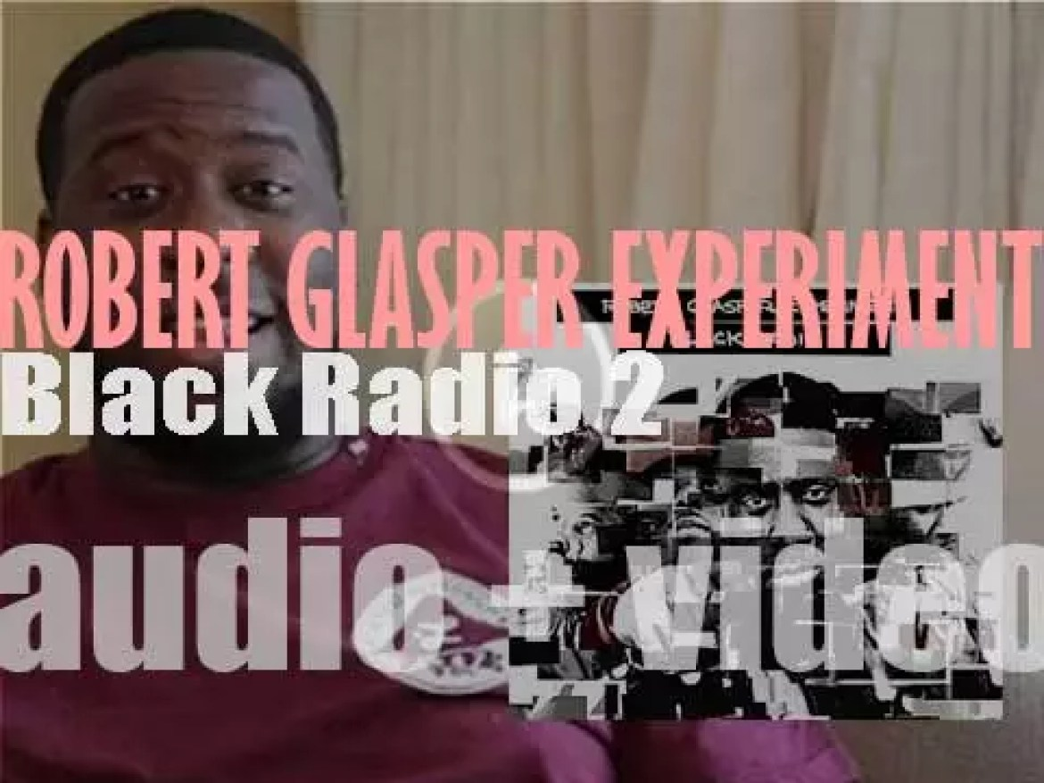 Robert Glasper releases  his sixth studio album 'Black Radio 2' featuring  Common, Brandy, Jill Scott and Faith Evans  among other guests (2013)