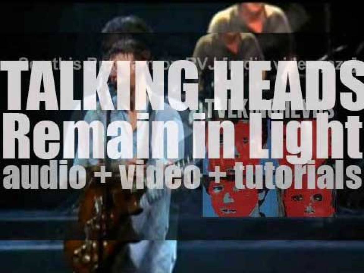 Talking Heads release their fourth album : 'Remain in Light' produced by Brian Eno and featuring 'Once in a Lifetime' (1980)