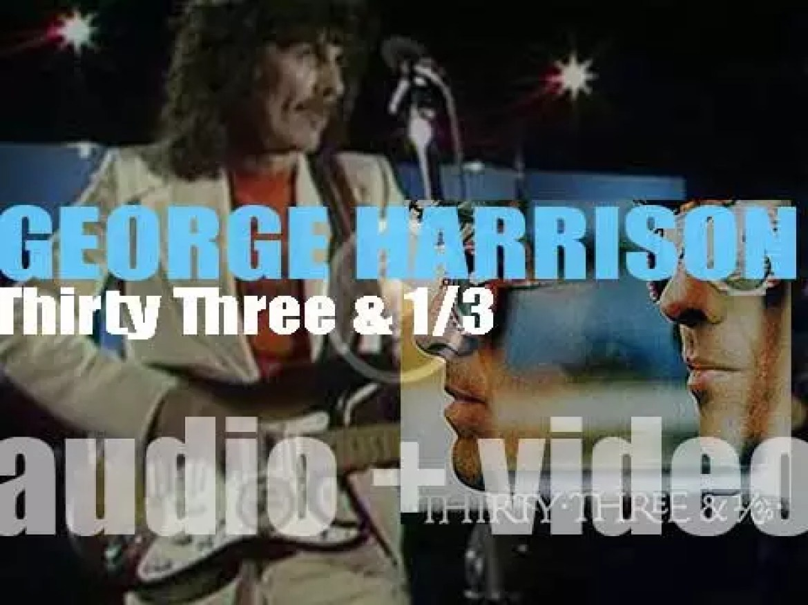 George Harrison releases his seventh album : 'Thirty Three & ⅓' (1976)