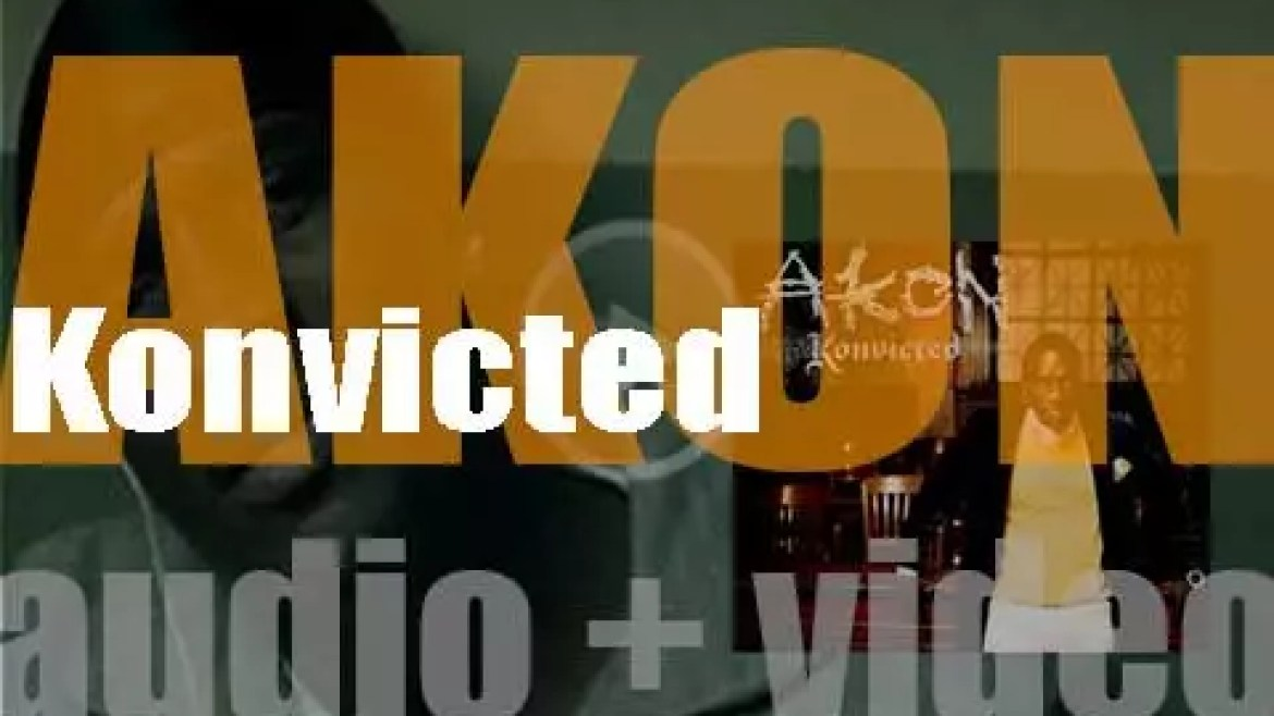 Akon releases his second album : 'Konvicted' featuring 'Smack That,' 'I Wanna Love You' and 'Don't Matter' (2006)