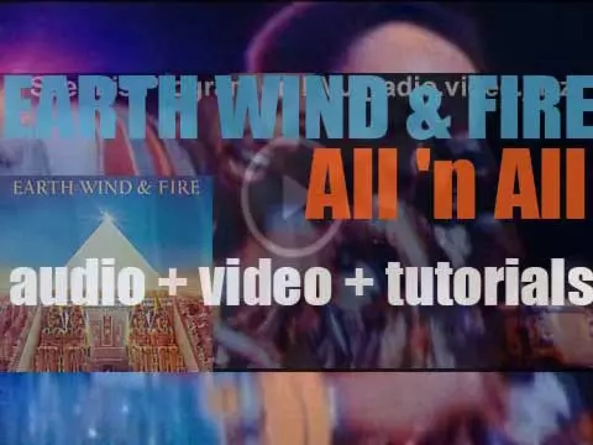 Columbia publish Earth, Wind & Fire's eighth album : 'All n All' featuring 'Serpentine Fire' and 'Fantasy' (1977)