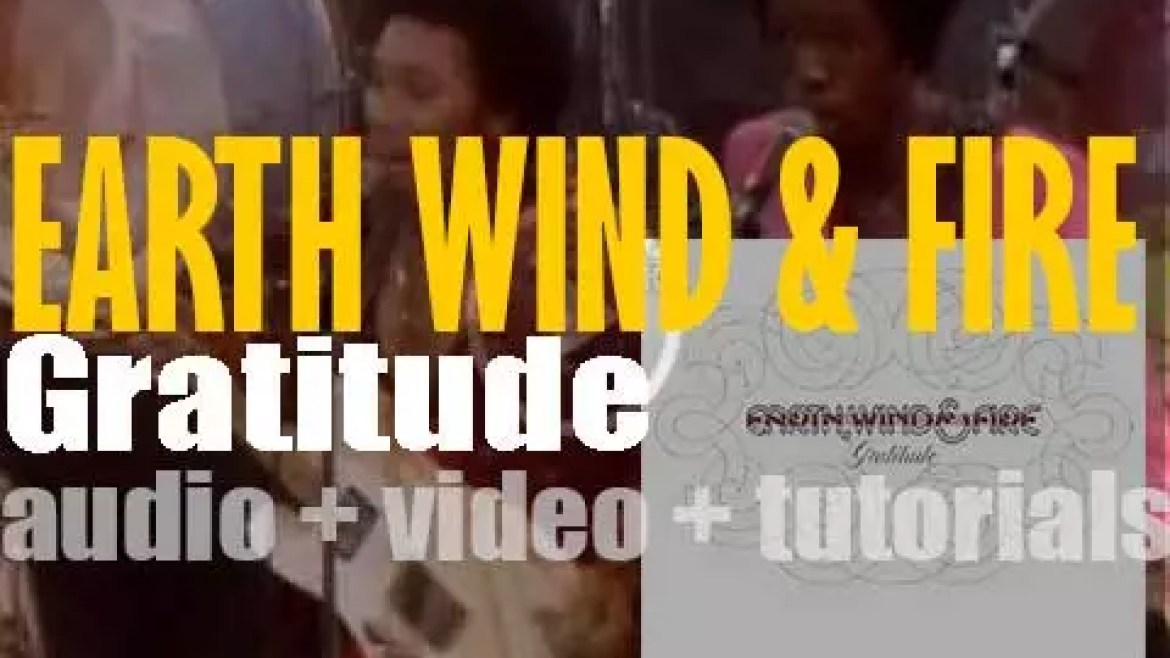 Columbia publish Earth, Wind & Fire's 'Gratitude,' a mostly live album featuring 'Sing a Song' (1975)