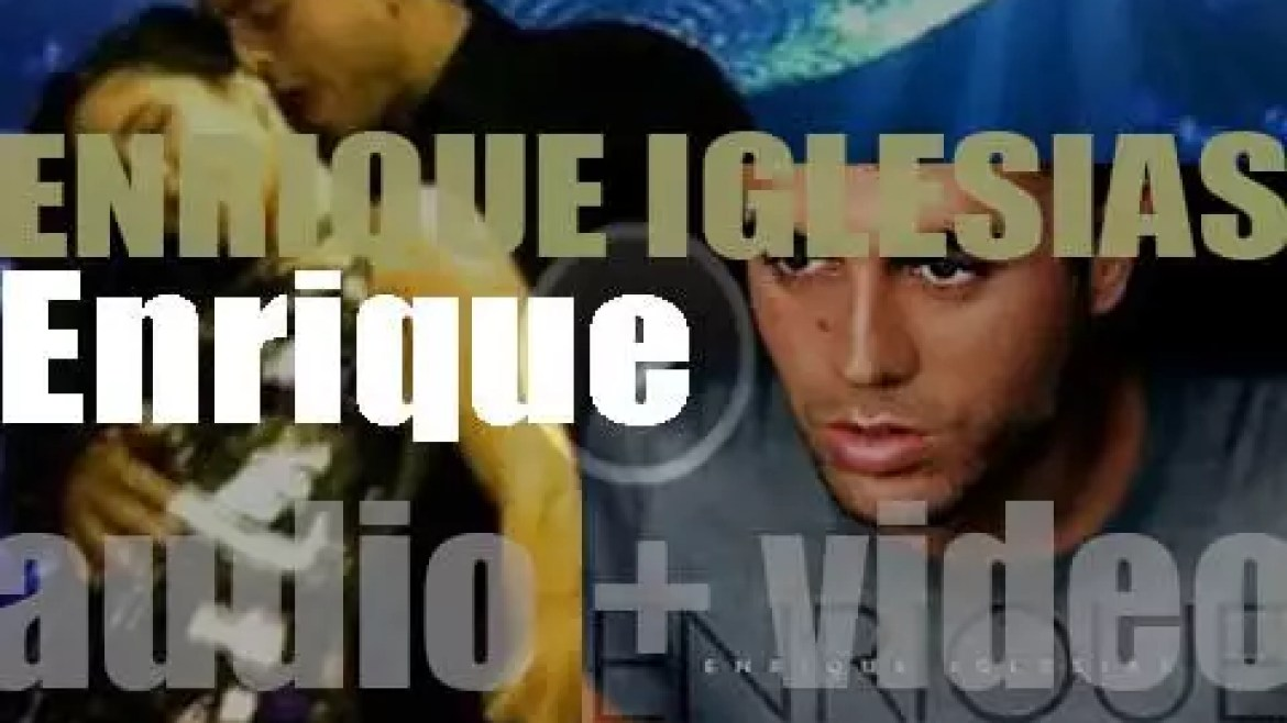Enrique Iglesias releases his fourth album : 'Enrique' featuring 'Bailamos,' 'Rhythm Divine' and 'Be with You' (1999)