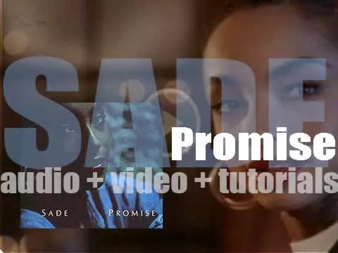 Sade release their second album : 'Promise' featuring 'The Sweetest Taboo' (1985)
