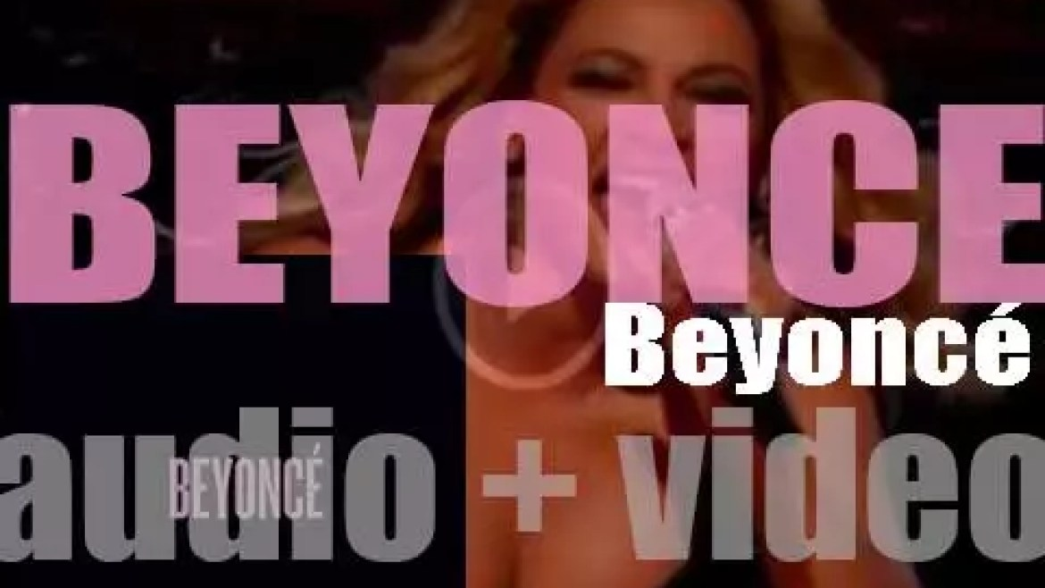 Parkwood Entertainment/Columbia publish 'Beyoncé' her eponymous fifth album featuring 'XO,' 'Drunk in Love' and 'Partition' (2013)
