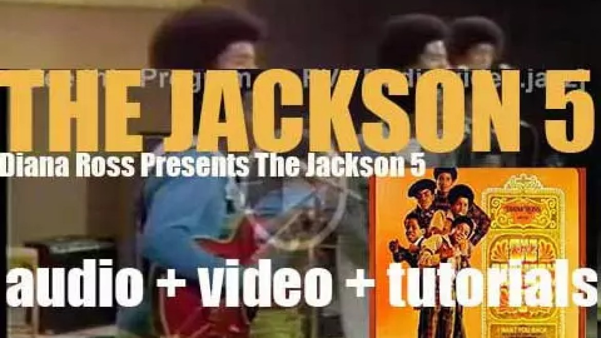 Motown publish The Jackson 5's debut album : 'Diana Ross Presents the Jackson 5' featuring 'I Want You Back' (1969)