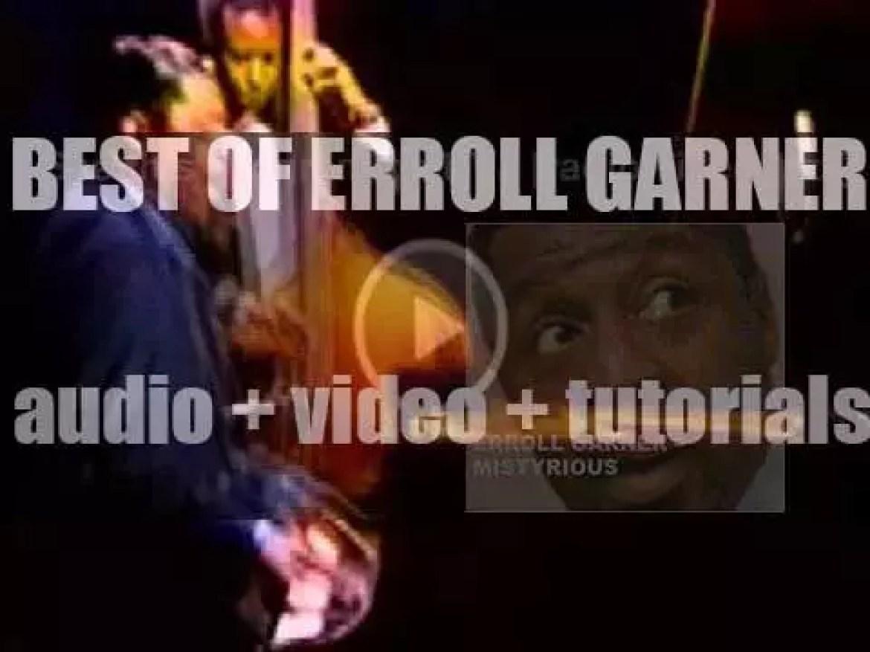 We remember Erroll Garner. 'Mistyrious'