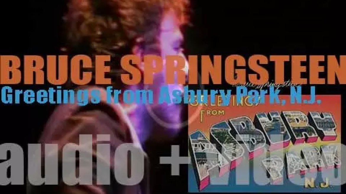 Columbia publish Bruce Springsteen's debut album : 'Greetings from Asbury Park, N.J.' featuring 'Blinded by the Light' and 'Spirit in the Night' (1973)
