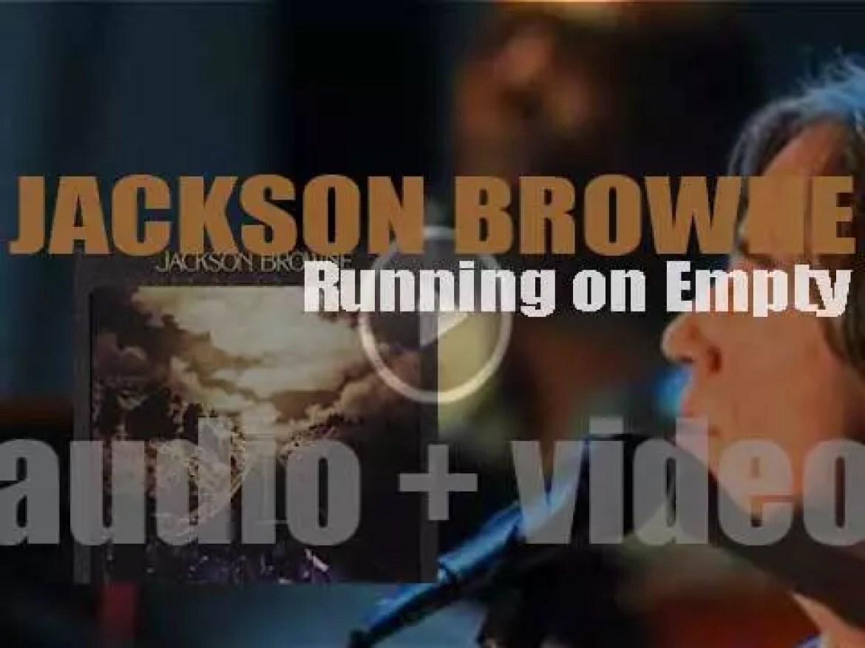 Asylum publish Jackson Browne's fifth album : 'Running on Empty' (1977)
