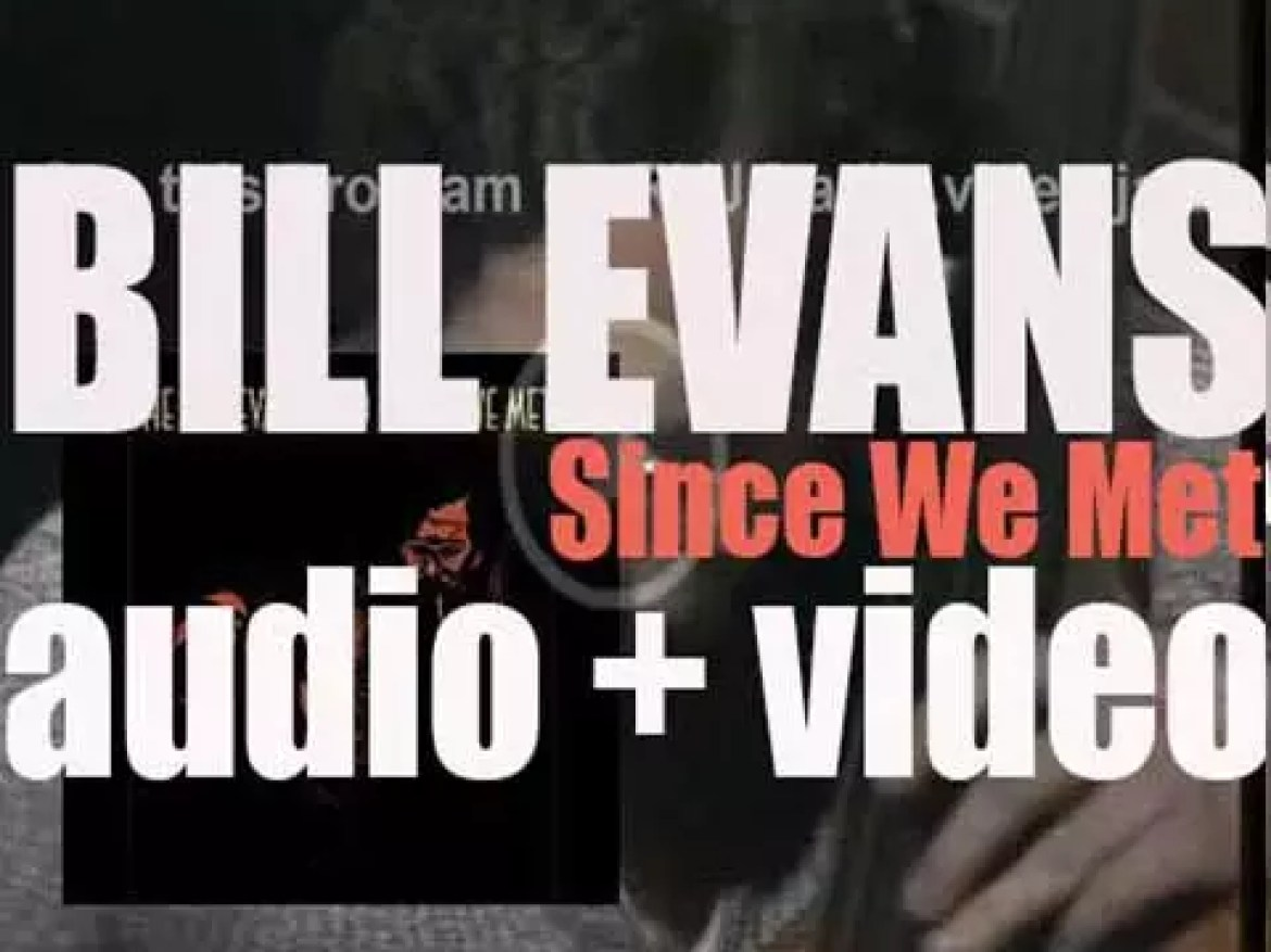 Bill Evans records 'Since We Met' with Eddie Gomez and Marty Morell at the Village Vanguard (1974)