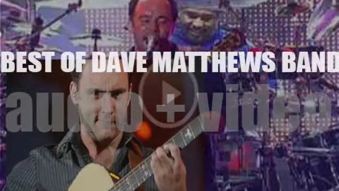 As we wish Dave Matthews, a Happy Birthday, let us have a 'Dave Matthews Band At Their Bests' post