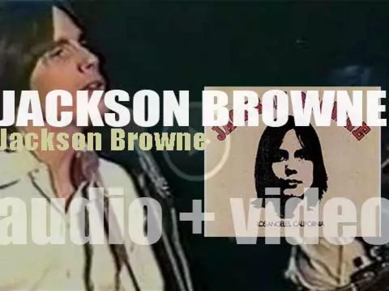 Asylum publish 'Jackson Browne,' his eponymous debut album featuring 'Doctor My Eyes' (1972)