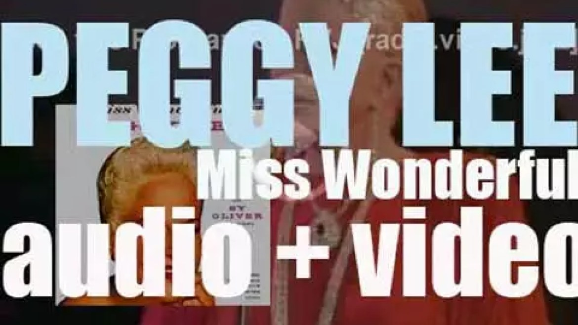 Peggy Lee records 'Miss Wonderful,' an album arranged and conducted by Sy Oliver (1956)