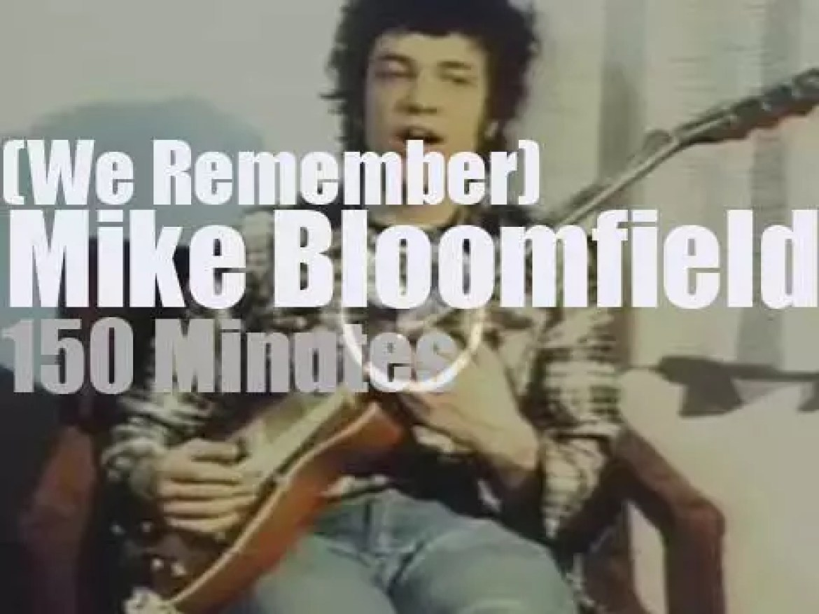 We remember Mike Bloomfield