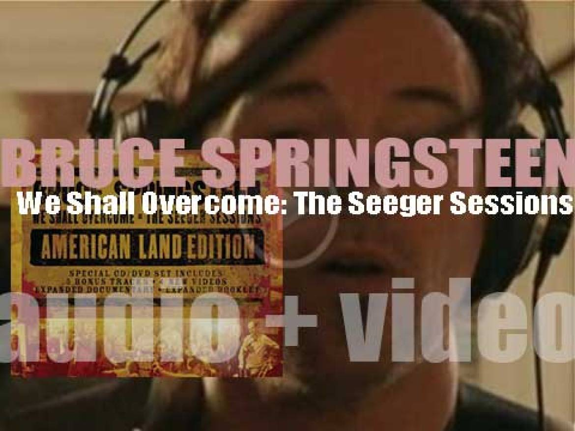 Bruce Springsteen releases his fourteenth album : 'We Shall Overcome: The Seeger Sessions' celebrating Pete Seeger (2006)